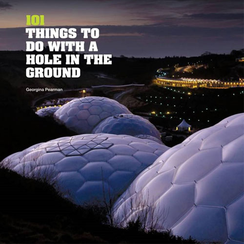 "'101 Things To Do With A Hole In The Ground"" book"